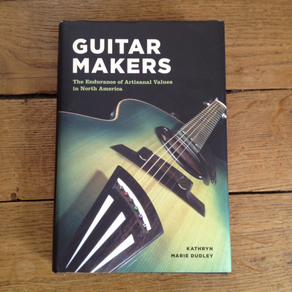 Guitar Makers Book by Kathryn Marie Dudley