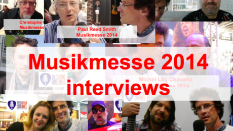 2014 Musikmesse special edition: 5 guitar interviews