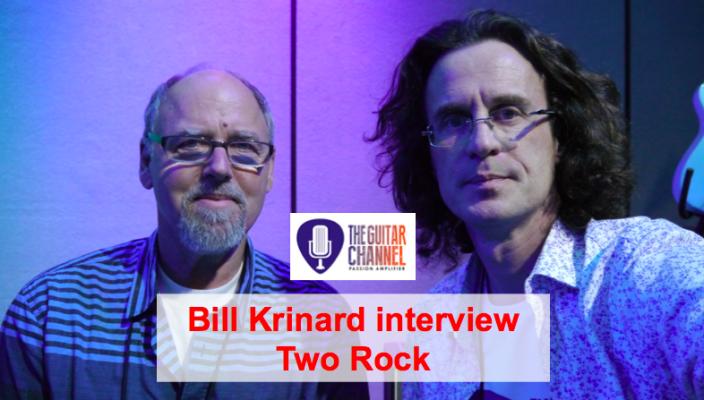 Bill Krinard interview, Two Rock amps tone guru