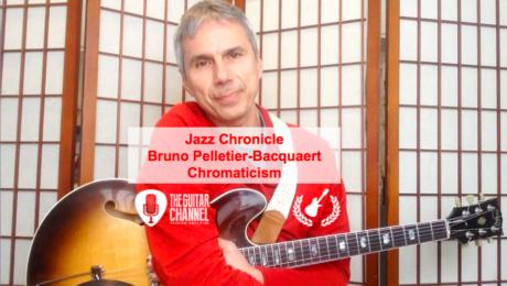 Jazz Chronicle - Guitar Chromaticism by Bruno Pelletier-Bacquaert (@BrunoPelbac)
