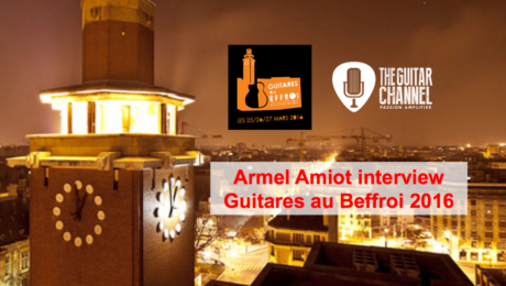 Guitares au Beffroi 2016: Interview with the guitar show organizer