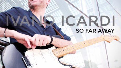 Ivano Icardi interview: a new album So Far Away