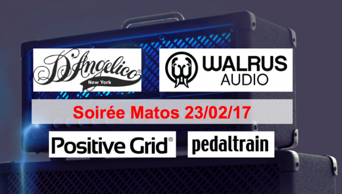 Gear Evening 23/02/17 - D'Angelico, Walrus Audio, Positive Grid, PedalTrain